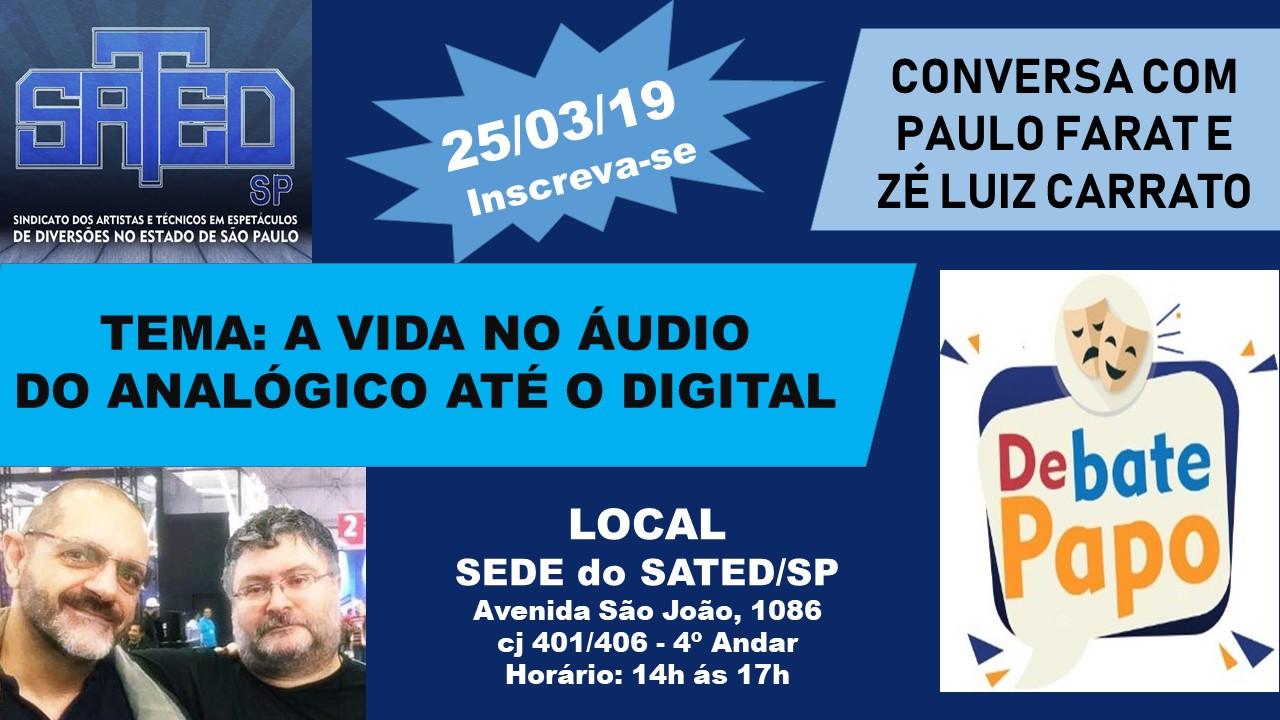 Conversa com Paulo Farat e Zé Luiz Carrato – Dia 25 de março