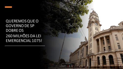 """""""QUEREMOS QUE O GOVERNO DE SP  DOBRE OS 260 MILHÕES DA LEI EMERGENCIAL 1075"""""""