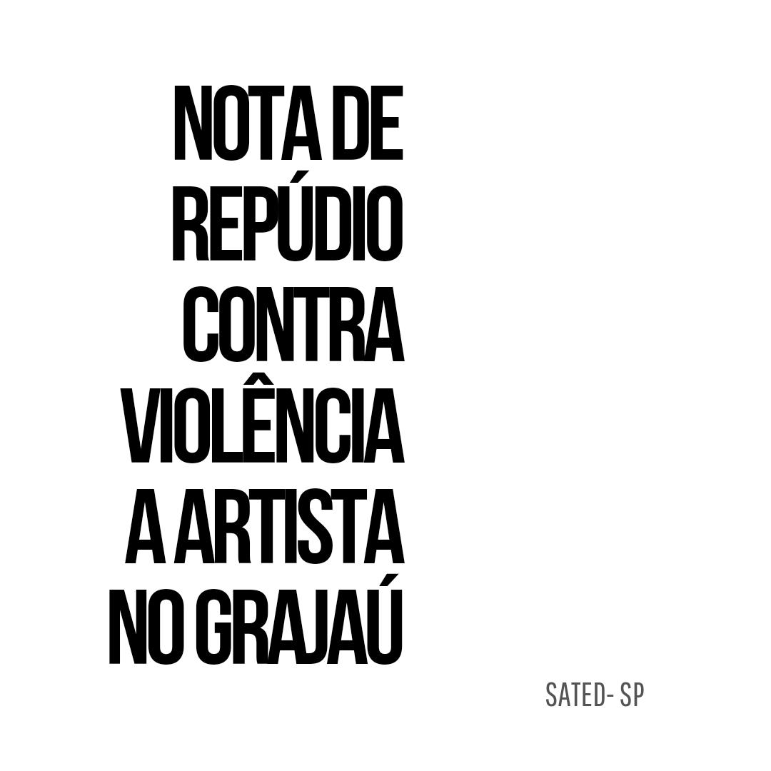 Nota de repúdio contra violência a artista no Grajaú